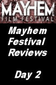 Mayhem Film Festival Reviews - Day 2