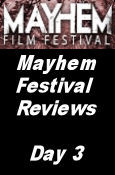 Mayhem Film Festival Reviews - Day 3