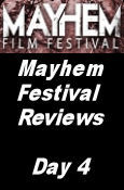 Mayhem Film Festival Reviews - Day 4
