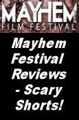 Mayhem Film Festival Reviews - Scary Shorts